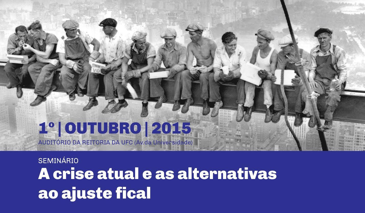 A Crise Atual e as Alternativas ao Ajuste Fiscal