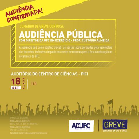 Audiência Pública com o Reitor da UFC em exercício, Prof. Custodio Almeida, amanhã, dia 18.09, às 14h, no Auditório do Centro de Ciências – Campus do Pici.
