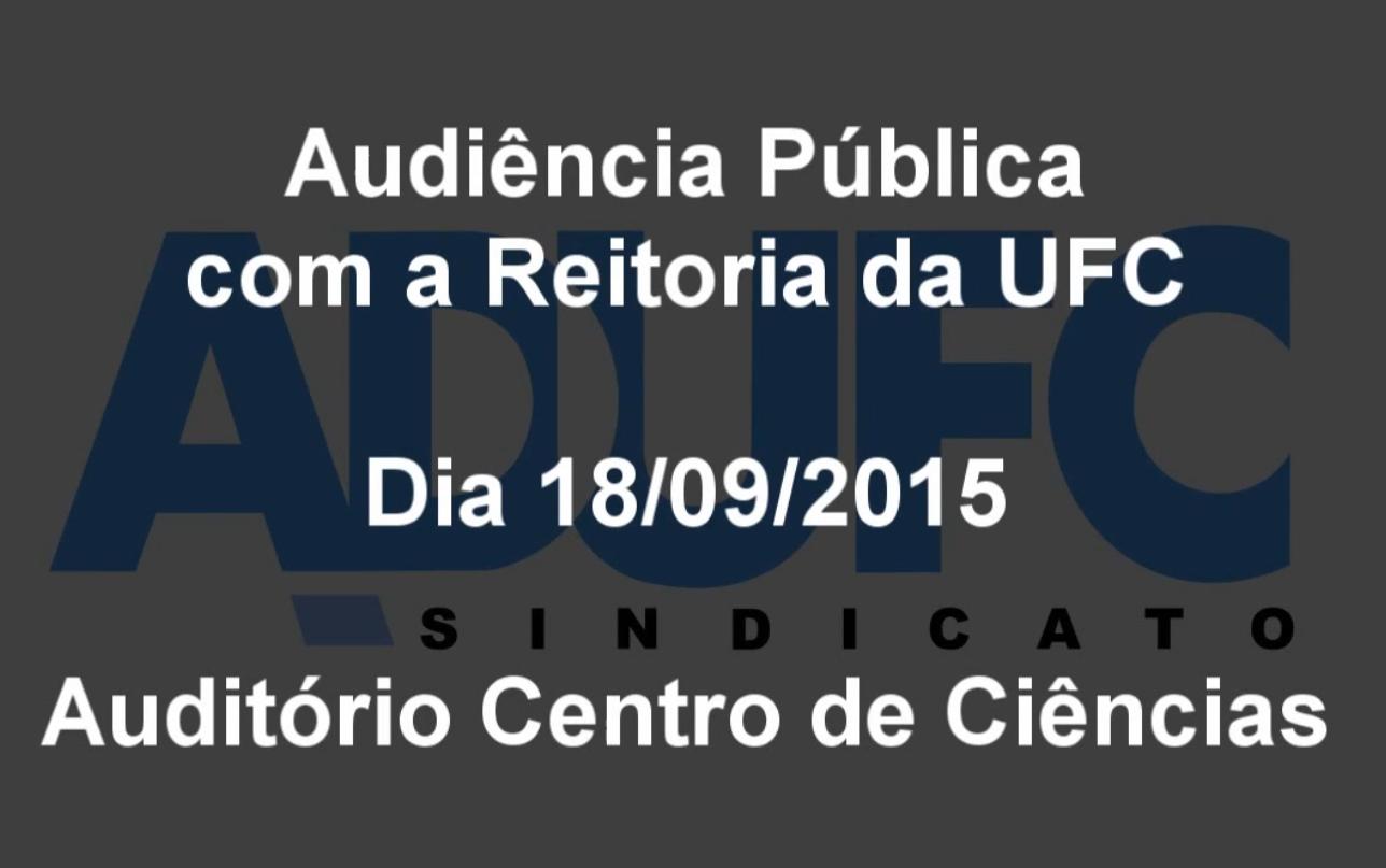 Confira a Audiência Pública com o Reitor em exercício da UFC realizada no dia 18/09/2015