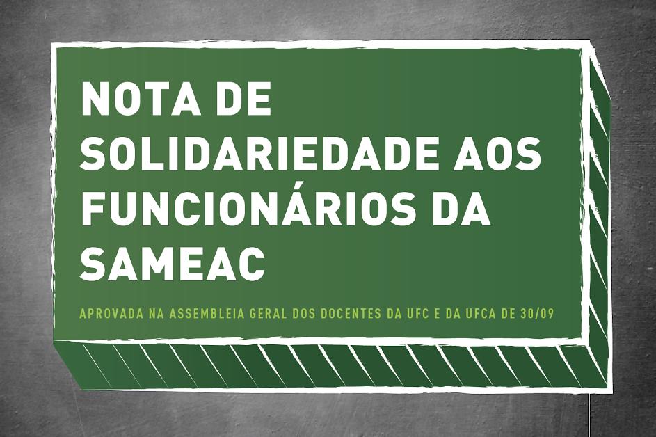 NOTA DE SOLIDARIEDADE AOS FUNCIONÁRIOS DA SAMEAC