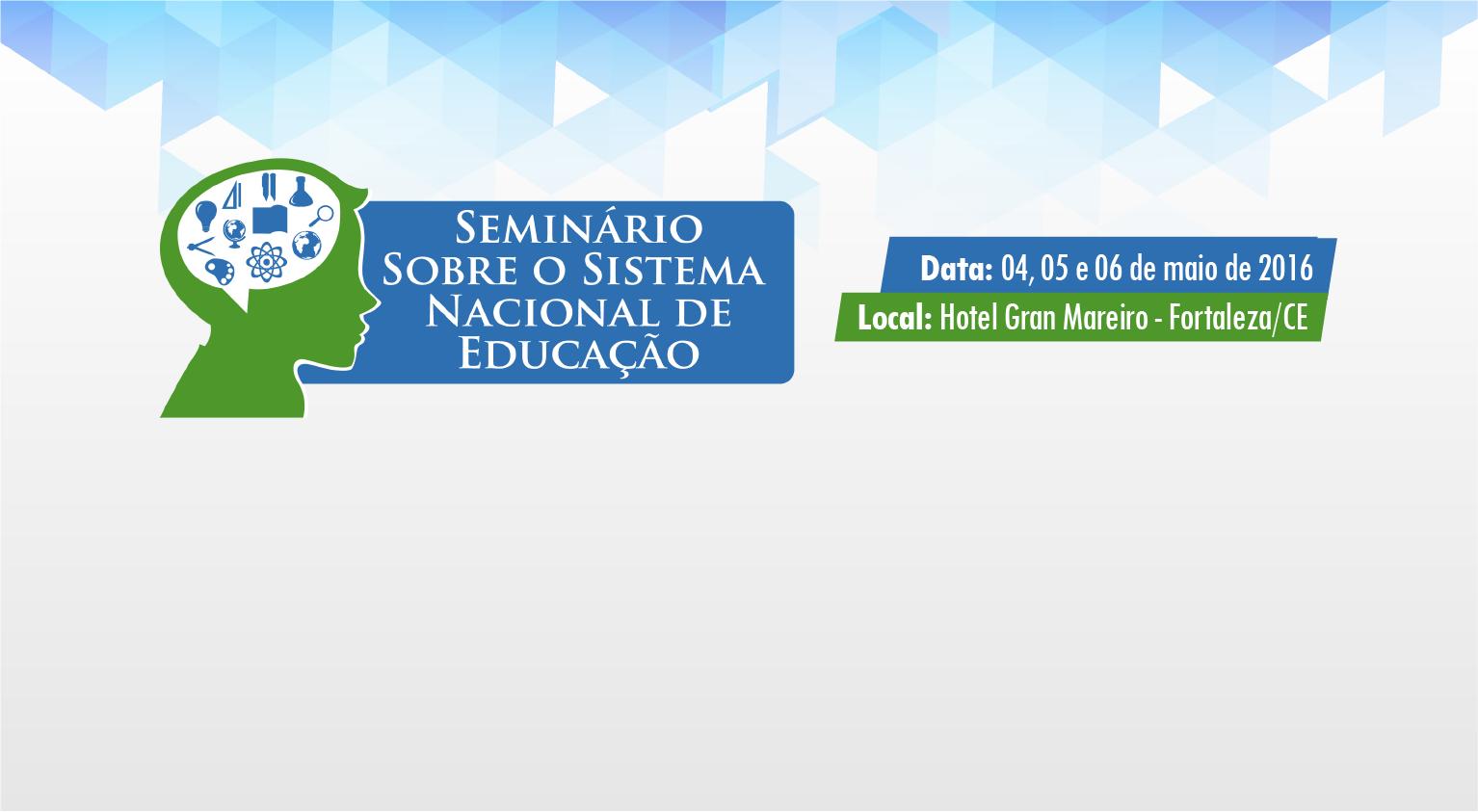 Seminário promove debate sobre desafios e perspectivas do Sistema Nacional de Educação