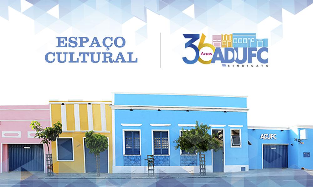 Agenda do Espaço Cultural da ADUFC-Sindicato | 01 a 15 de junho de 2016