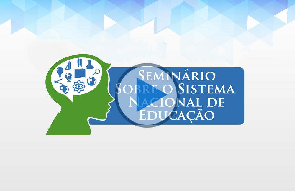 Seminário Sobre o Sistema Nacional de Educação (04, 05 e 06 de maio de 2016)