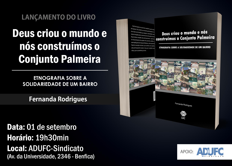 """Convite – Lançamento do livro """"Deus criou o mundo e nós construímos o Conjunto Palmeira"""""""