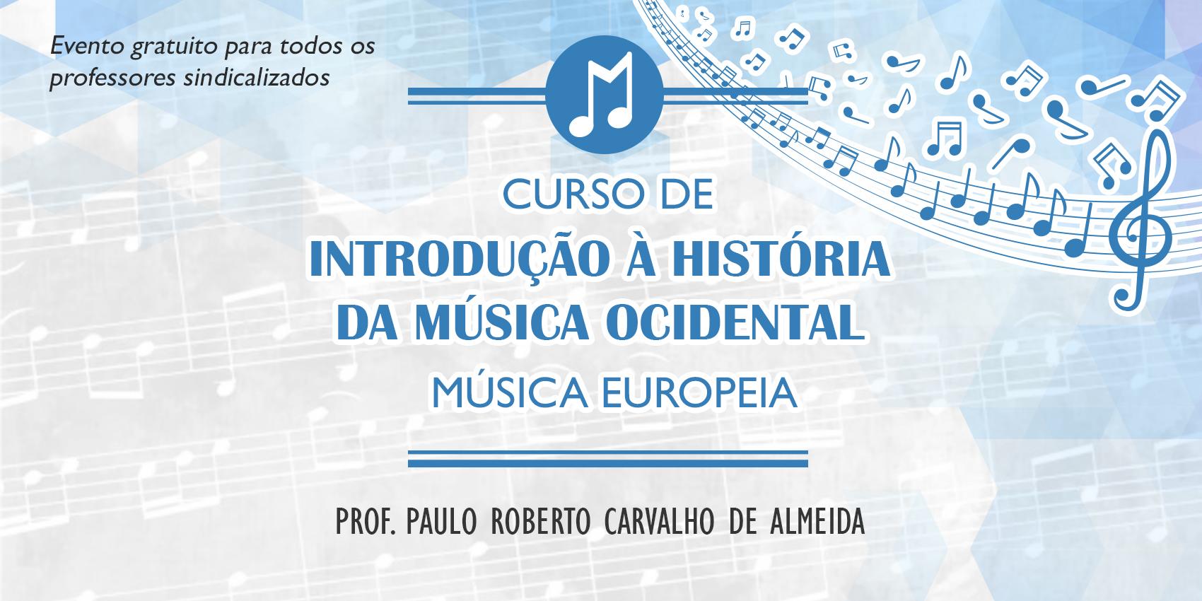 ADUFC-Sindicato oferece curso sobre a história da música ocidental